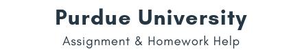 Purdue University Assignment &Homework Help